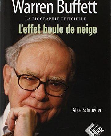 Livre: L'effet boule de neige: La biographie de Warren Buffet